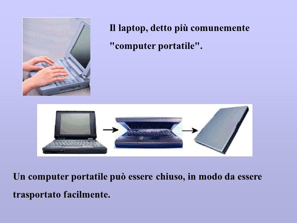 Il laptop, detto più comunemente