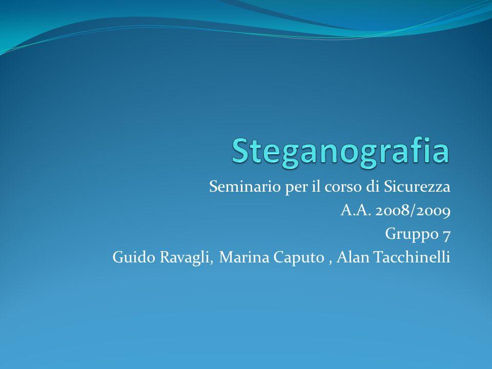 Steganografia Seminario per il corso di Sicurezza A.A. 2008/2009