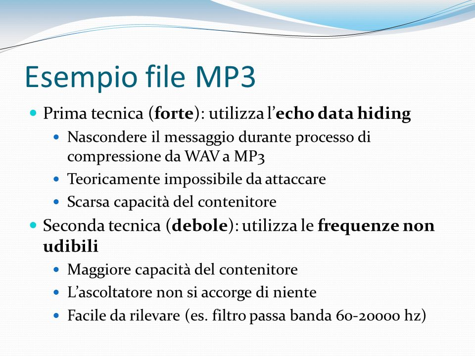 Esempio file MP3 Prima tecnica (forte): utilizza l'echo data hiding