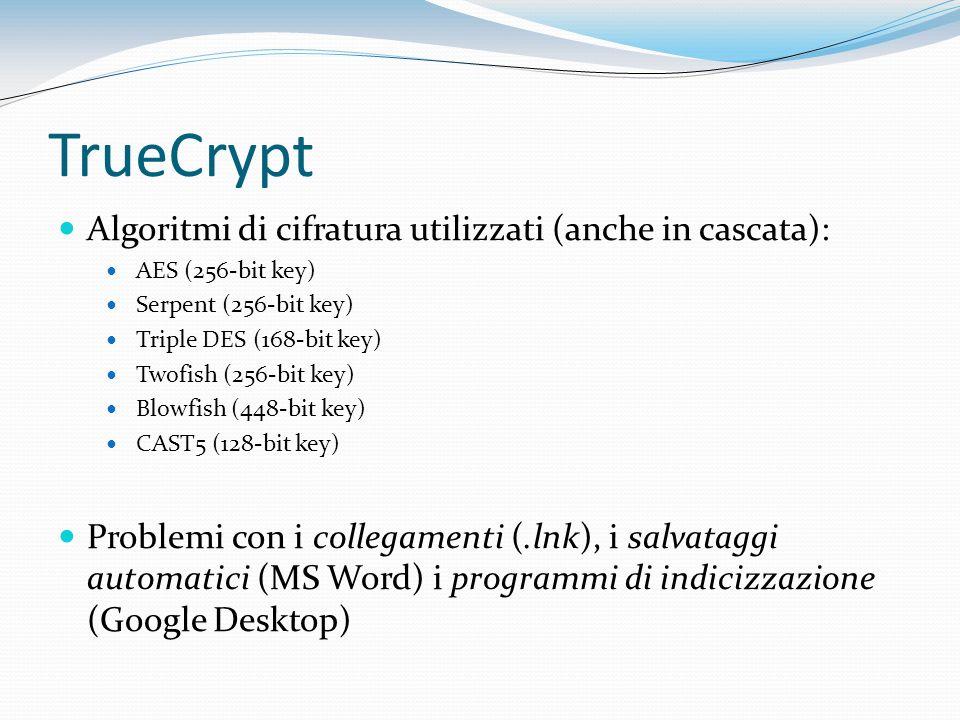 TrueCrypt Algoritmi di cifratura utilizzati (anche in cascata):