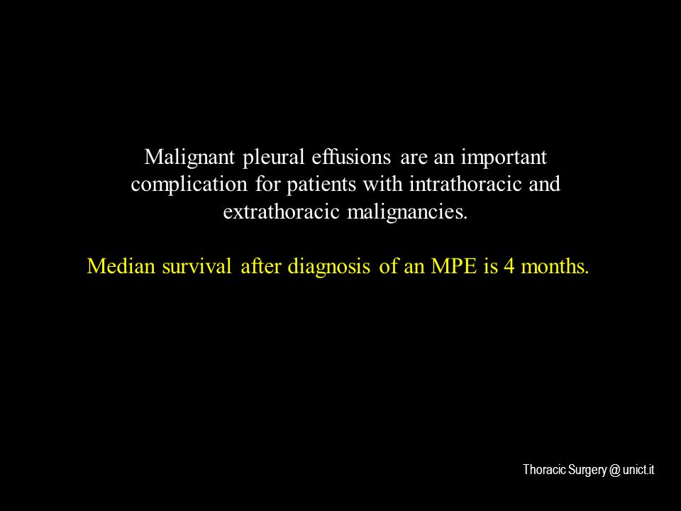 Median survival after diagnosis of an MPE is 4 months.