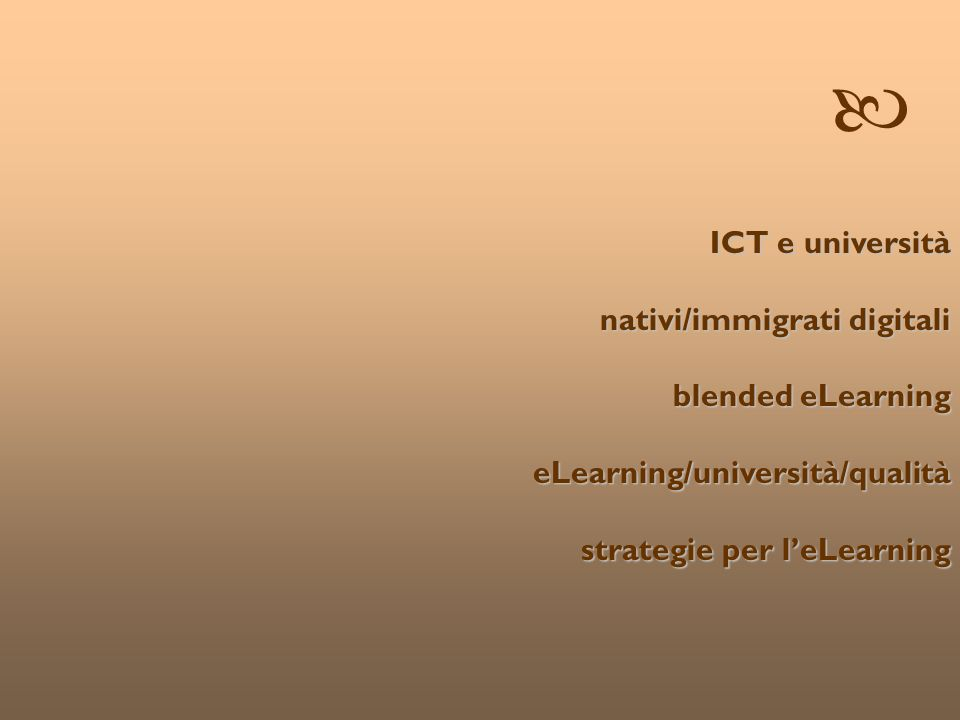  ICT e università nativi/immigrati digitali blended eLearning