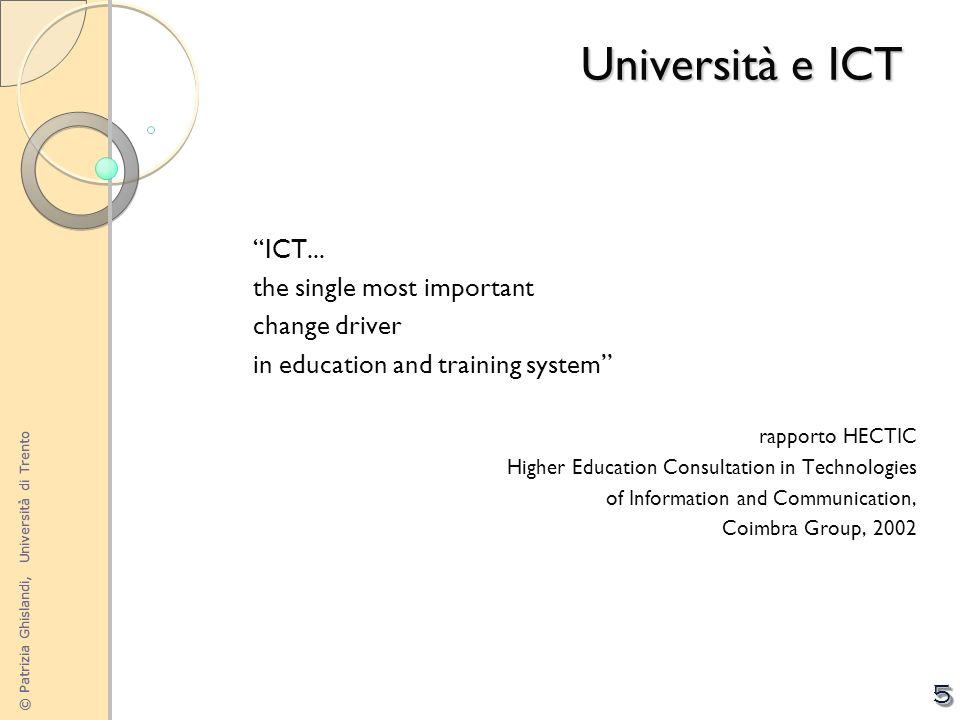 Università e ICT ICT... the single most important change driver