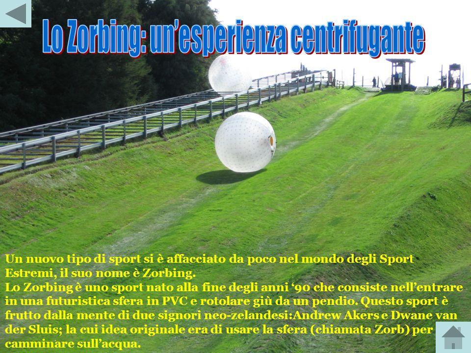 Lo Zorbing: un'esperienza centrifugante