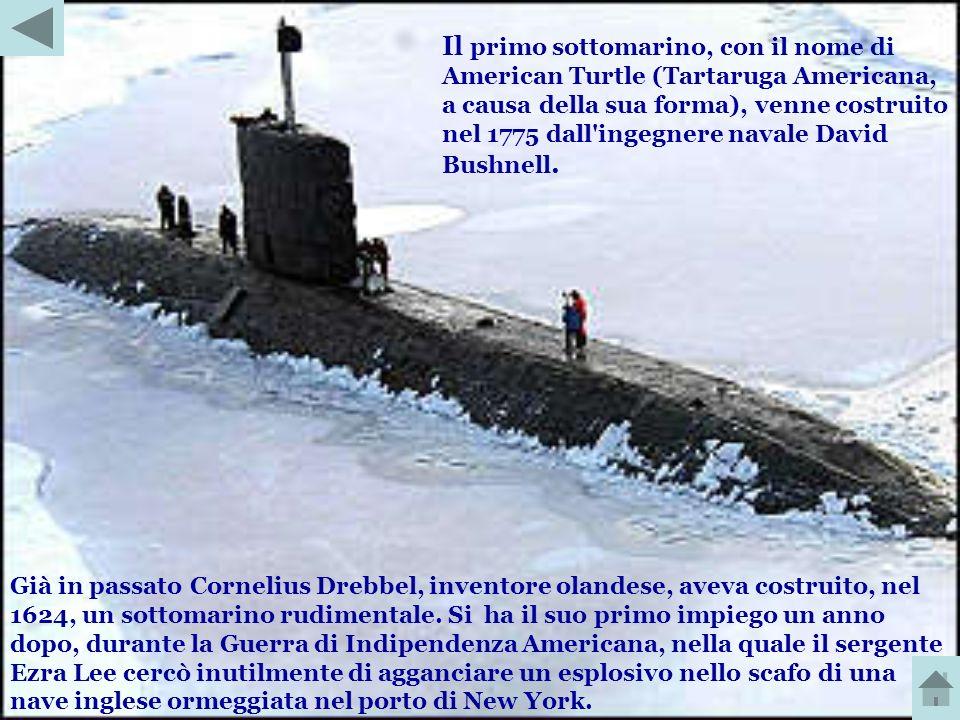 Il primo sottomarino, con il nome di American Turtle (Tartaruga Americana, a causa della sua forma), venne costruito nel 1775 dall ingegnere navale David Bushnell.