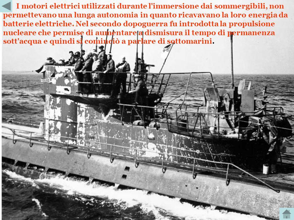 I motori elettrici utilizzati durante l immersione dai sommergibili, non permettevano una lunga autonomia in quanto ricavavano la loro energia da batterie elettriche.