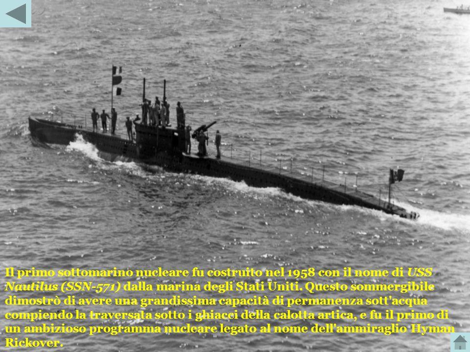 Il primo sottomarino nucleare fu costruito nel 1958 con il nome di USS Nautilus (SSN-571) dalla marina degli Stati Uniti.