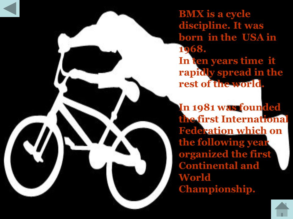 BMX is a cycle discipline. It was born in the USA in 1968.
