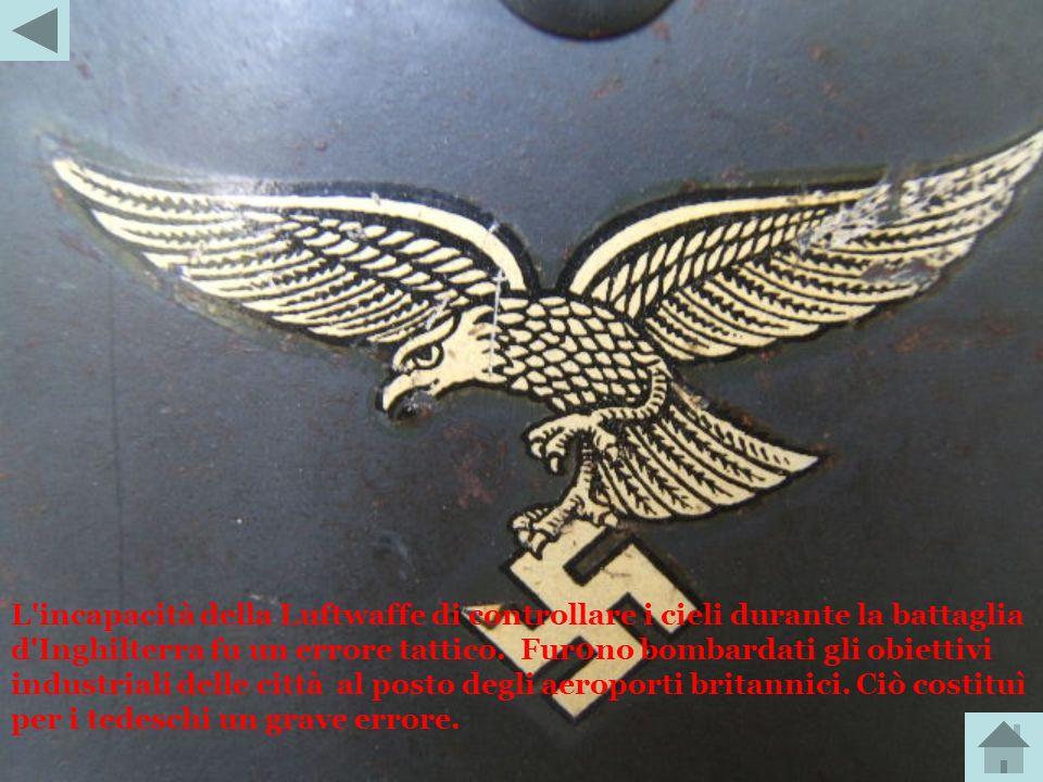 L incapacità della Luftwaffe di controllare i cieli durante la battaglia d Inghilterra fu un errore tattico.