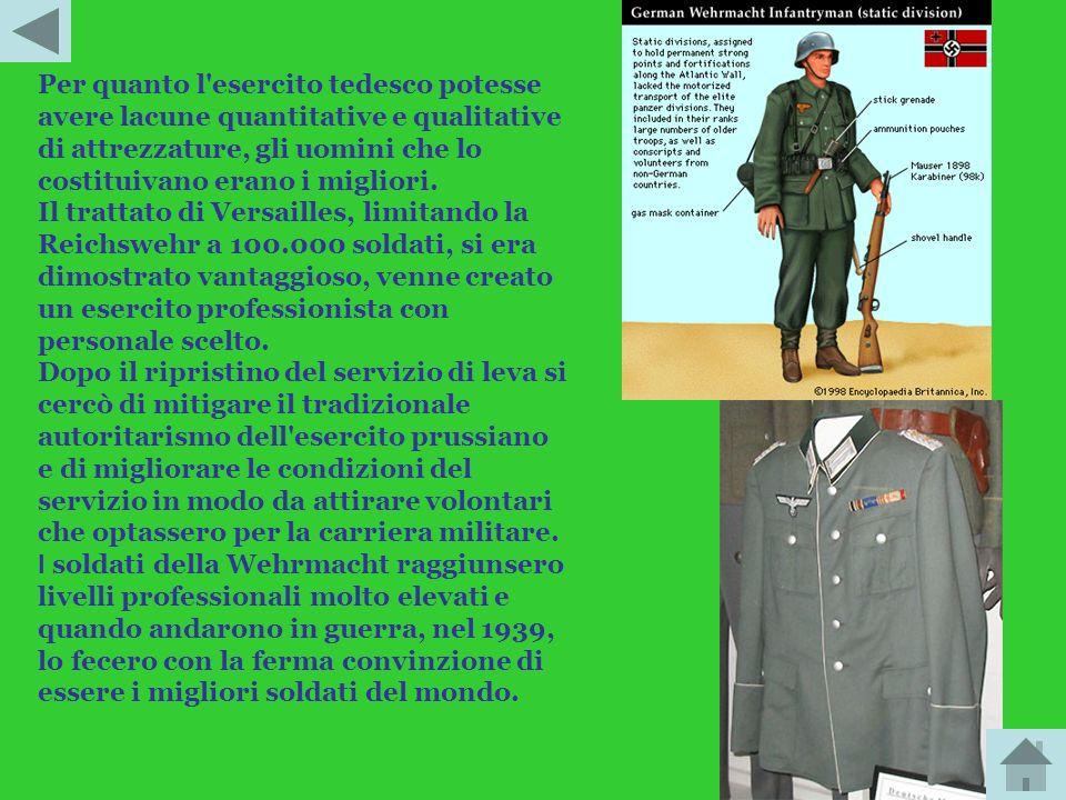 Per quanto l esercito tedesco potesse avere lacune quantitative e qualitative di attrezzature, gli uomini che lo costituivano erano i migliori.