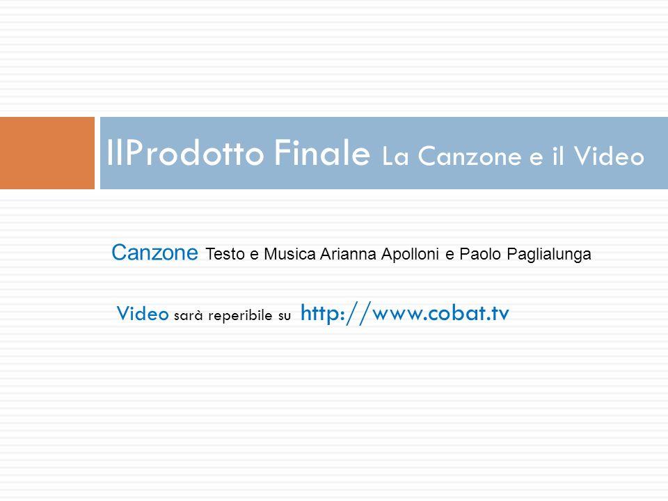 IlProdotto Finale La Canzone e il Video