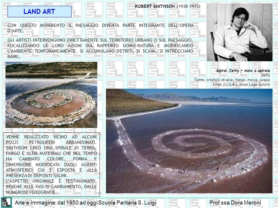 LAND ART Arte e Immagine: dal 1950 ad oggi Scuola Paritaria S. Luigi