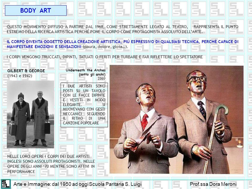 BODY ART Arte e Immagine: dal 1950 ad oggi Scuola Paritaria S. Luigi