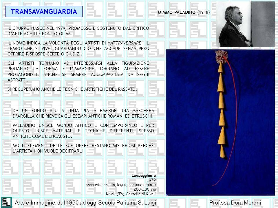 TRANSAVANGUARDIA MIMMO PALADINO (1948) IL GRUPPO NASCE NEL 1979, PROMOSSO E SOSTENUTO DAL CRITICO D'ARTE ACHILLE BONITO OLIVA.