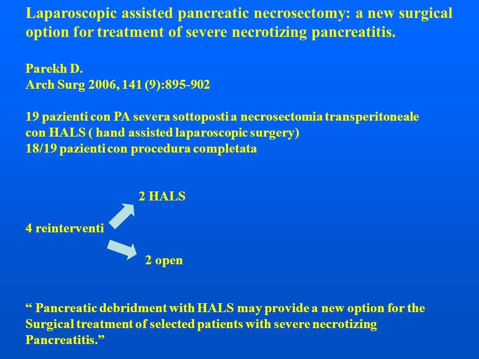 Laparoscopic assisted pancreatic necrosectomy: a new surgical option for treatment of severe necrotizing pancreatitis.