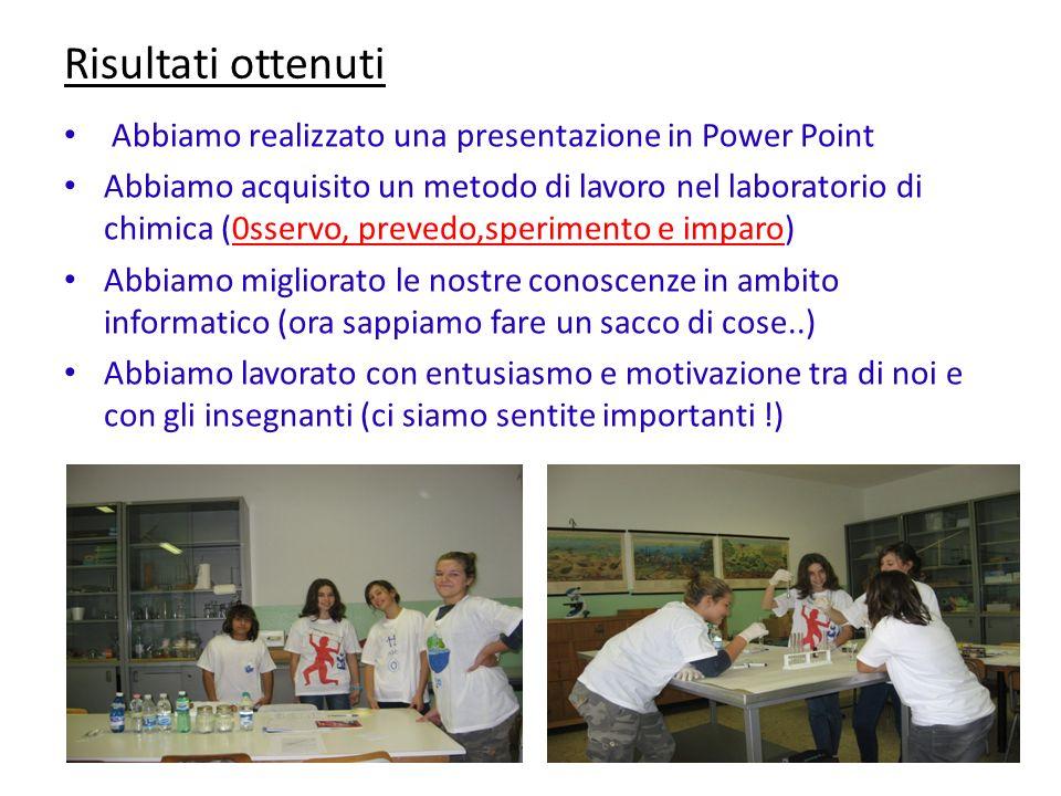 Risultati ottenuti Abbiamo realizzato una presentazione in Power Point