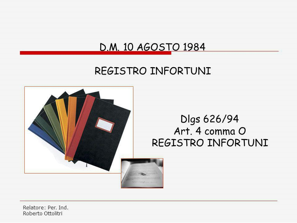 D.M. 10 AGOSTO 1984 REGISTRO INFORTUNI Dlgs 626/94 Art. 4 comma O