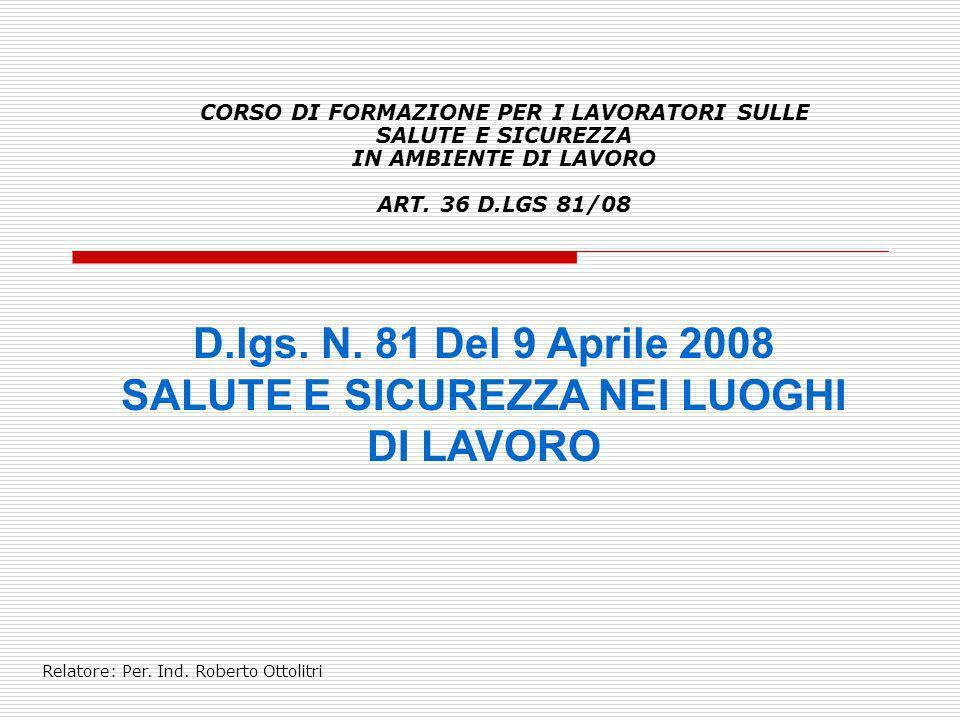 D.lgs. N. 81 Del 9 Aprile 2008 SALUTE E SICUREZZA NEI LUOGHI DI LAVORO