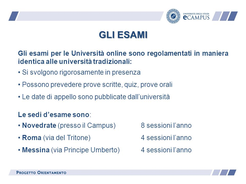GLI ESAMI Gli esami per le Università online sono regolamentati in maniera identica alle università tradizionali: