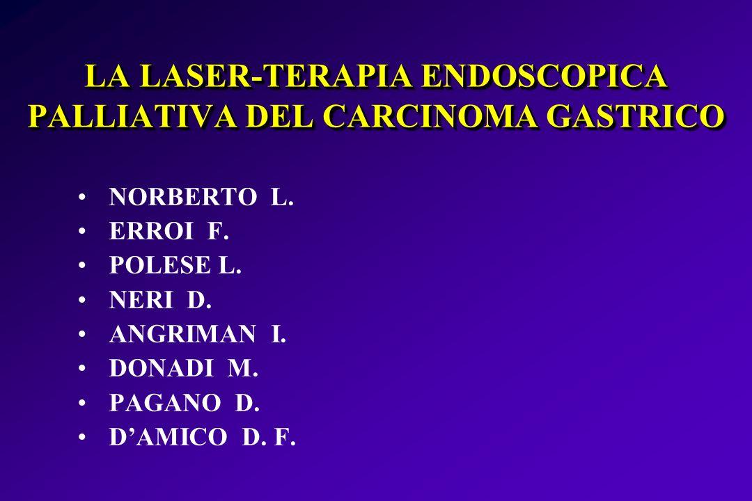LA LASER-TERAPIA ENDOSCOPICA PALLIATIVA DEL CARCINOMA GASTRICO