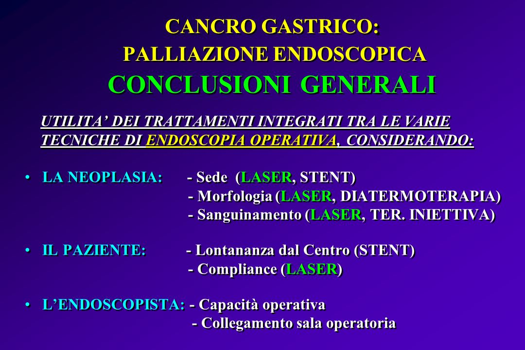 CANCRO GASTRICO: PALLIAZIONE ENDOSCOPICA CONCLUSIONI GENERALI