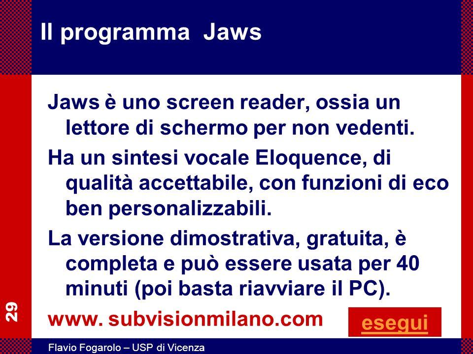 Il programma Jaws Jaws è uno screen reader, ossia un lettore di schermo per non vedenti.