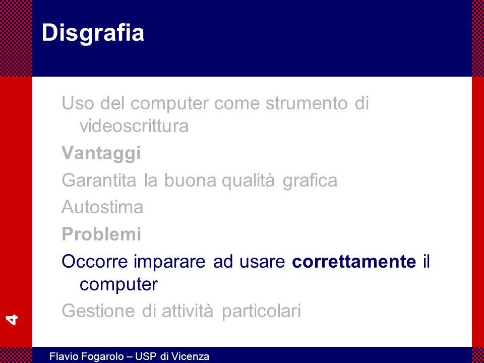 Disgrafia Uso del computer come strumento di videoscrittura Vantaggi