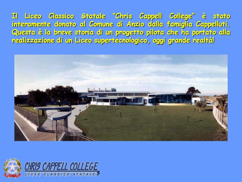 Il Liceo Classico Statale Chris Cappell College è stato interamente donato al Comune di Anzio dalla famiglia Cappelluti.