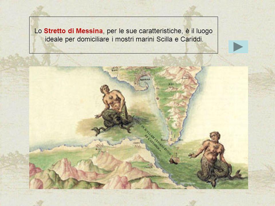 Lo Stretto di Messina, per le sue caratteristiche, è il luogo