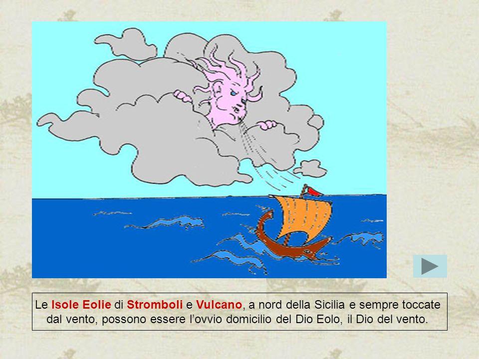 Le Isole Eolie di Stromboli e Vulcano, a nord della Sicilia e sempre toccate