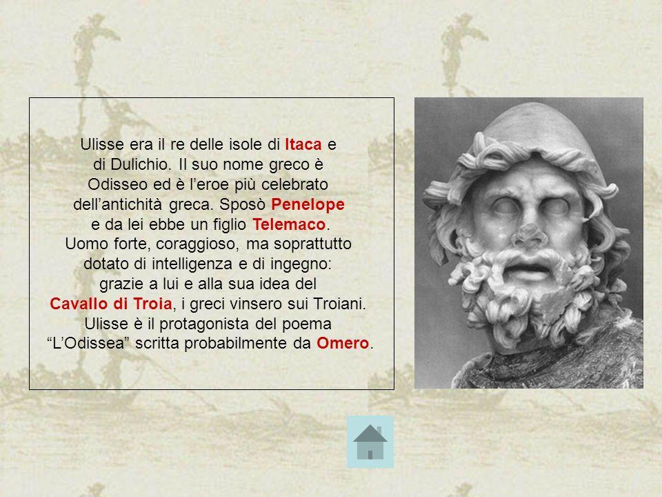 Ulisse era il re delle isole di Itaca e