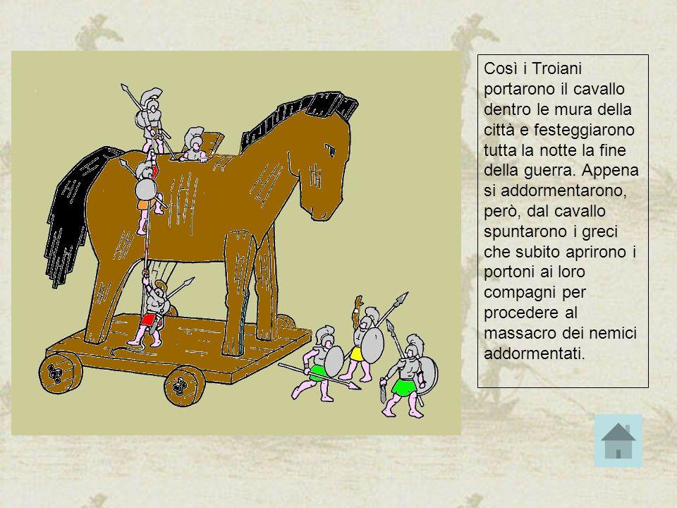 Così i Troiani portarono il cavallo dentro le mura della città e festeggiarono