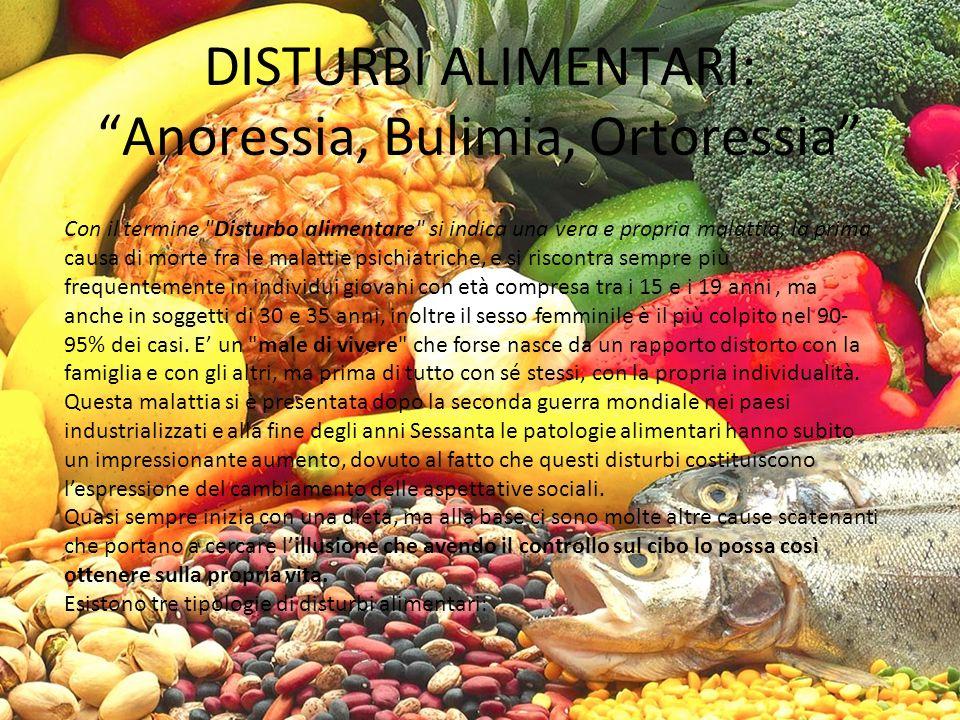 DISTURBI ALIMENTARI: Anoressia, Bulimia, Ortoressia