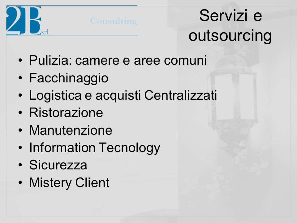 Servizi e outsourcing Pulizia: camere e aree comuni Facchinaggio