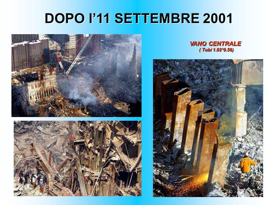 DOPO l'11 SETTEMBRE 2001 VANO CENTRALE ( Tubi 1.02*0.56)