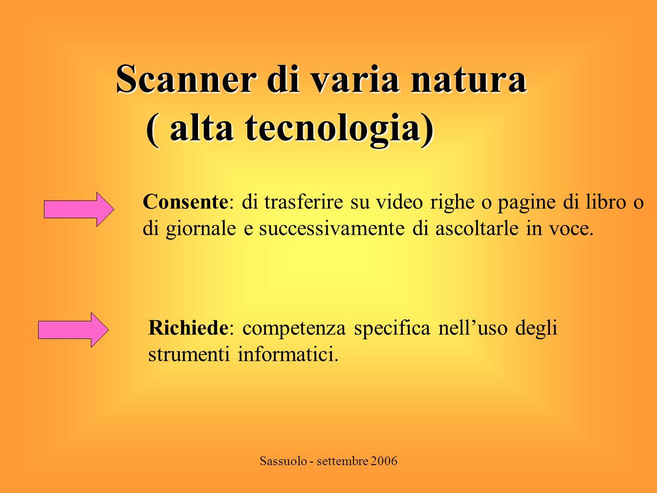 Scanner di varia natura ( alta tecnologia)