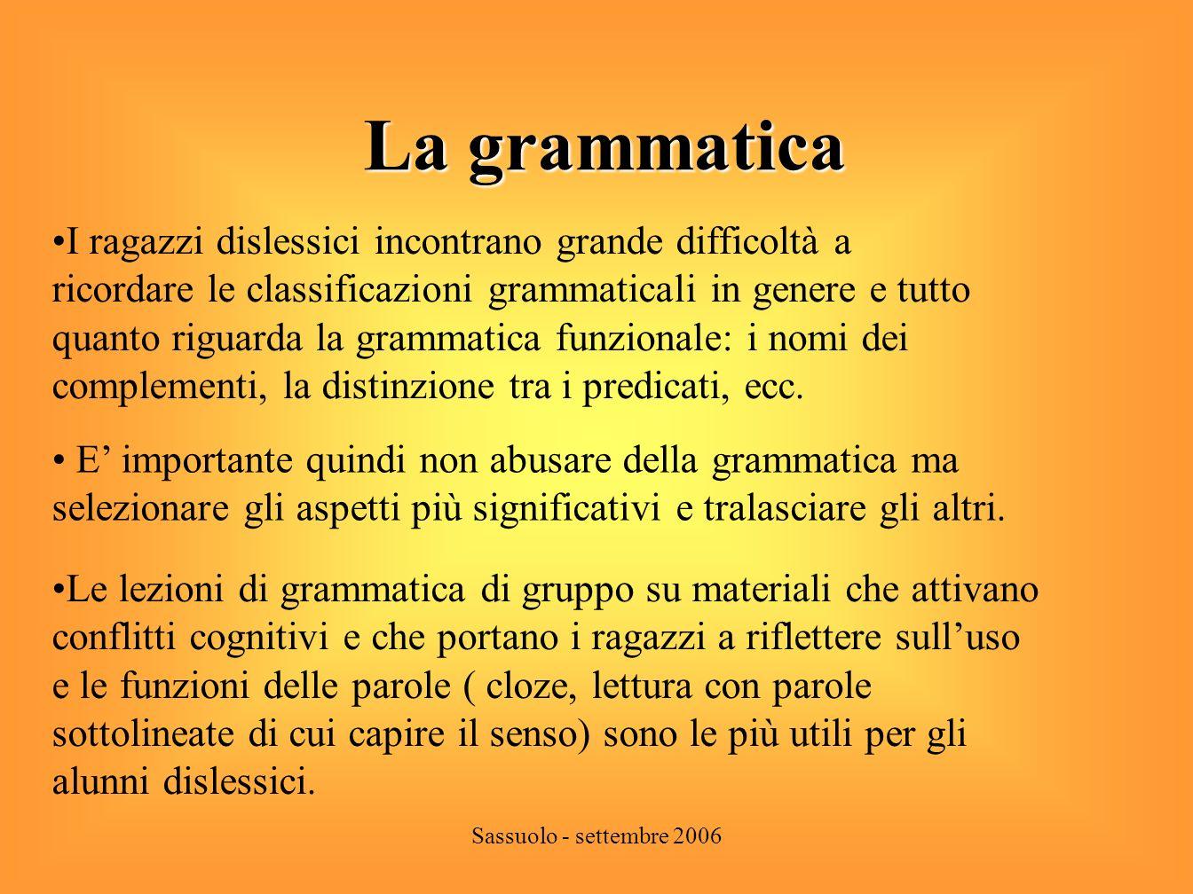 La grammatica I ragazzi dislessici incontrano grande difficoltà a