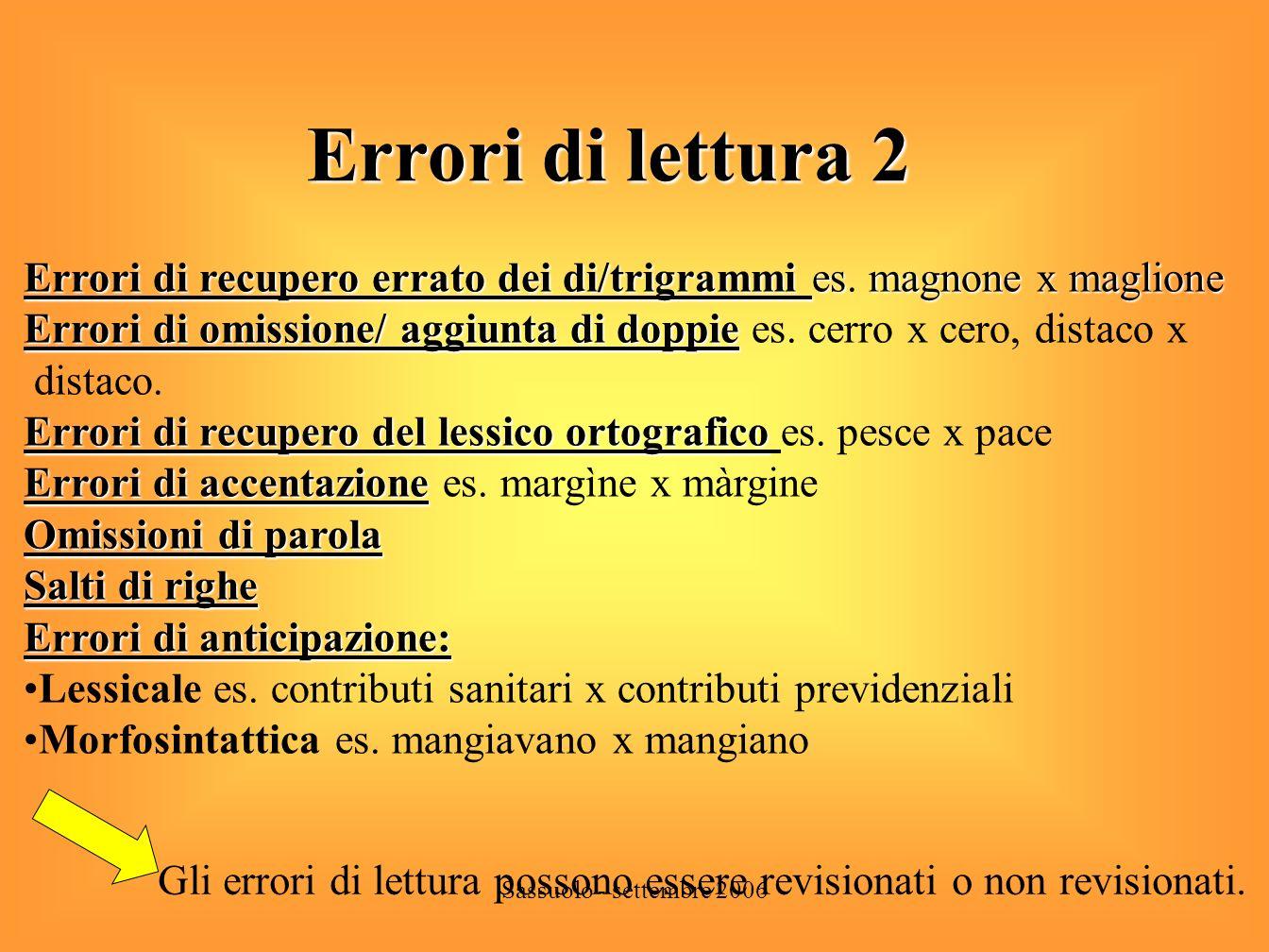 Errori di lettura 2 Errori di recupero errato dei di/trigrammi es. magnone x maglione.