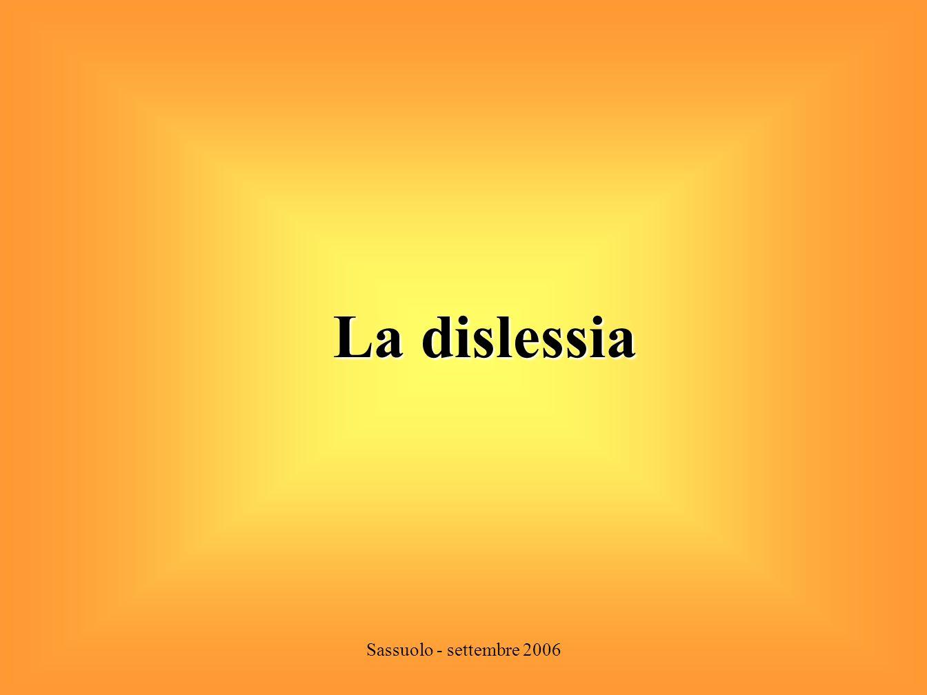 La dislessia Sassuolo - settembre 2006