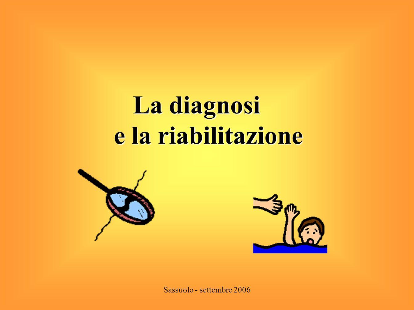 La diagnosi e la riabilitazione Sassuolo - settembre 2006