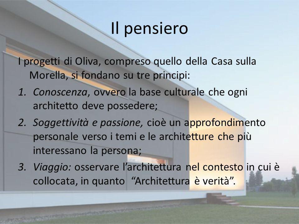 Il pensieroI progetti di Oliva, compreso quello della Casa sulla Morella, si fondano su tre principi: