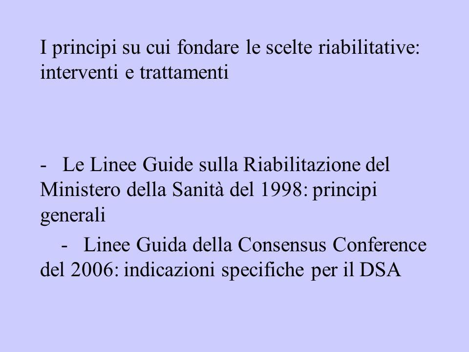I principi su cui fondare le scelte riabilitative: interventi e trattamenti