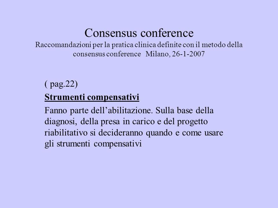 Consensus conference Raccomandazioni per la pratica clinica definite con il metodo della consensus conference Milano, 26-1-2007