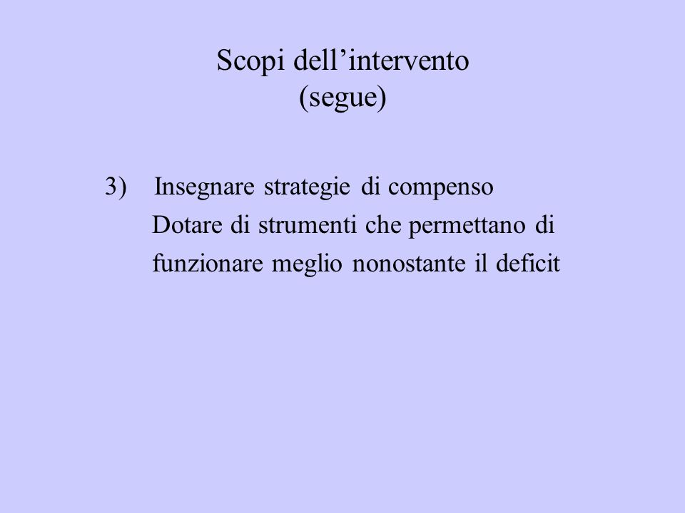 Scopi dell'intervento (segue)
