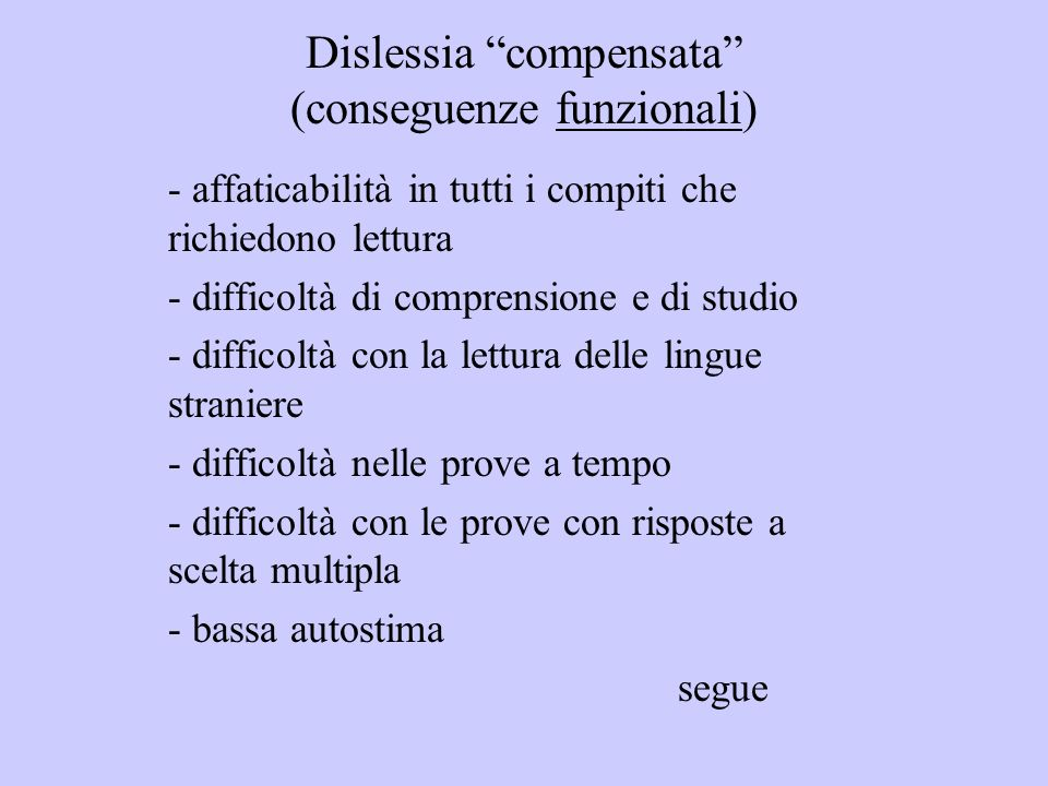 Dislessia compensata (conseguenze funzionali)