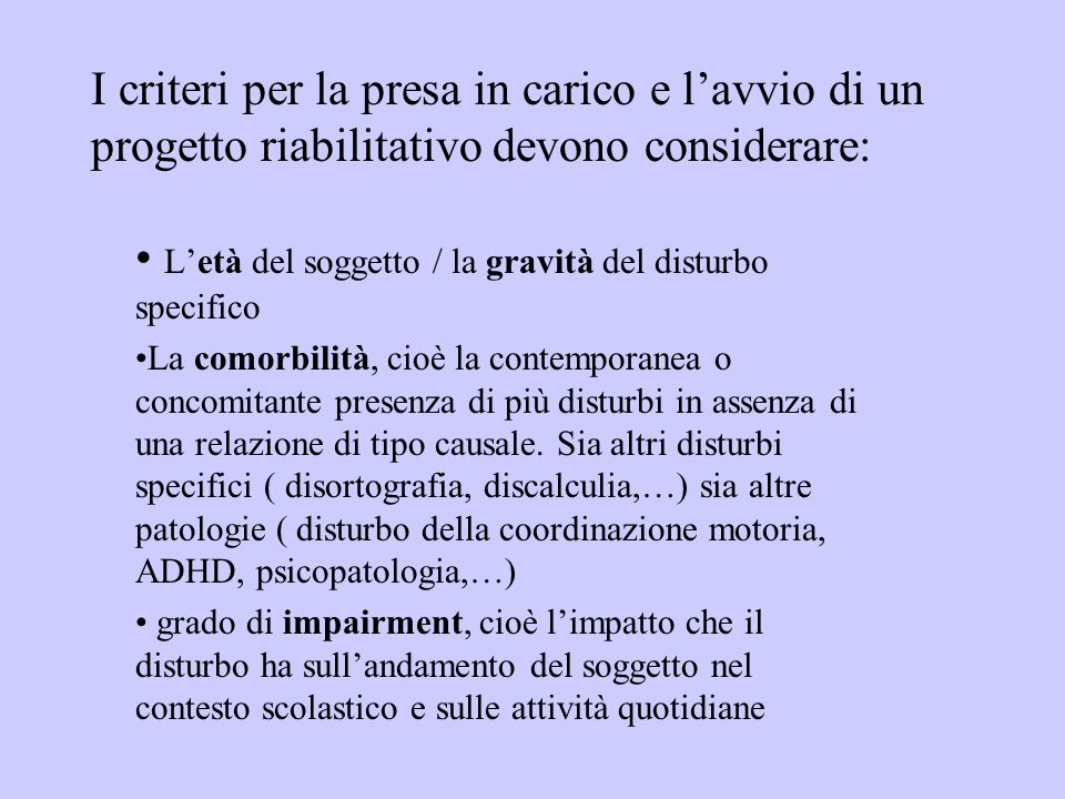 L'età del soggetto / la gravità del disturbo specifico