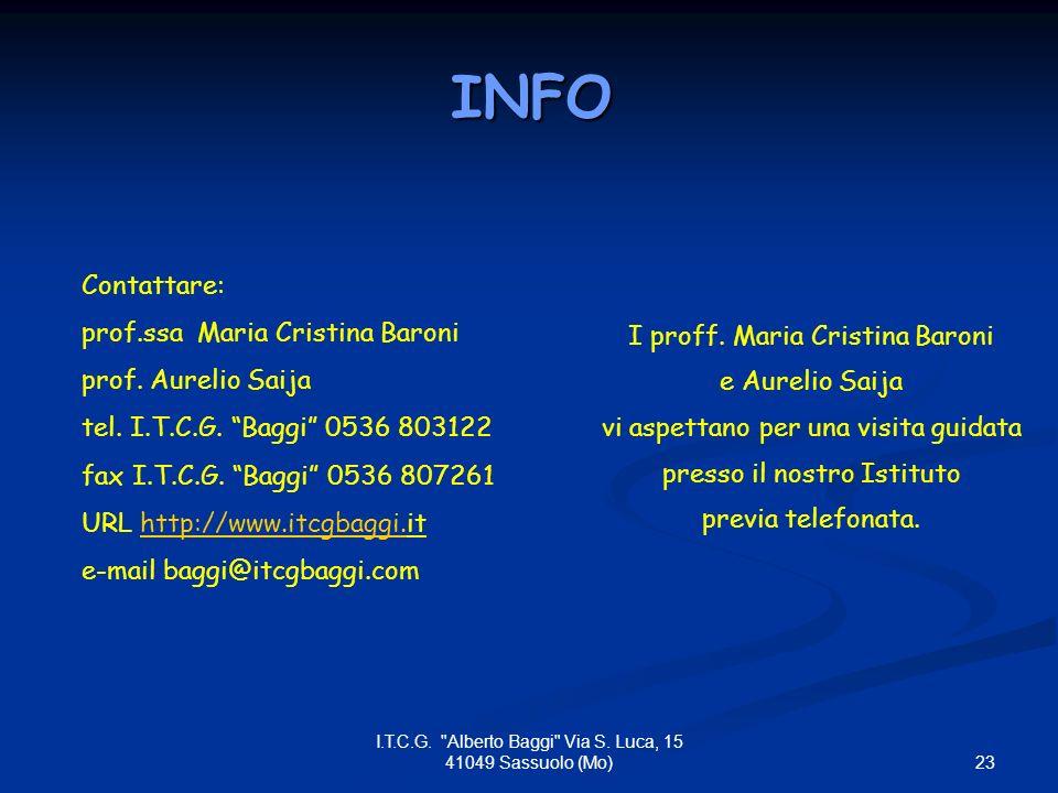 INFO Contattare: prof.ssa Maria Cristina Baroni prof. Aurelio Saija