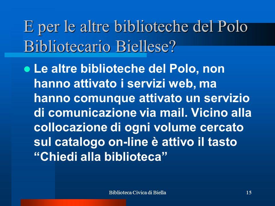 E per le altre biblioteche del Polo Bibliotecario Biellese