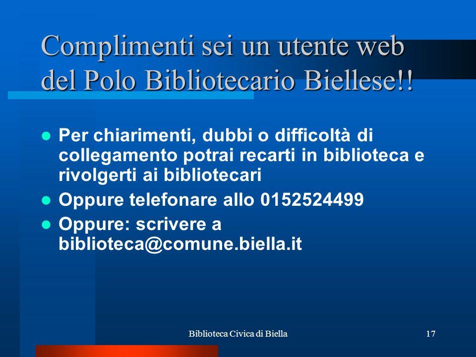 Complimenti sei un utente web del Polo Bibliotecario Biellese!!