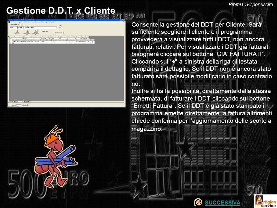 Premi ESC per uscire Gestione D.D.T. x Cliente.